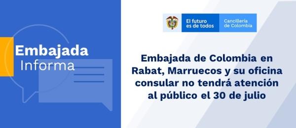 Embajada de Colombia en Rabat, Marruecos y su oficina consular no tendrá atención al público el 30 de julio de 2019