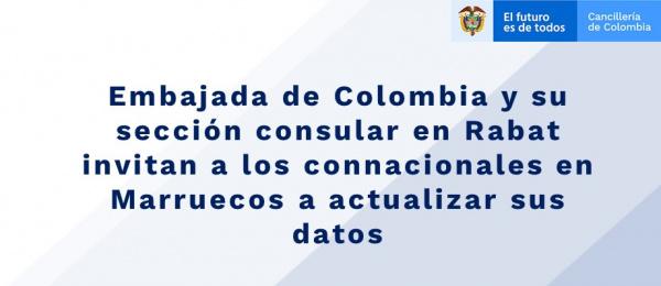 La Embajada de Colombia y su sección consular en Rabat invitan a los connacionales en Marruecos a actualizar