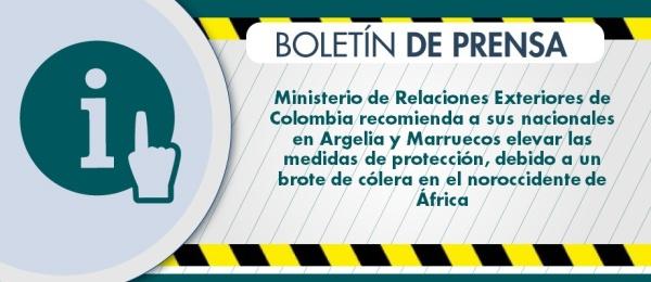 El Ministerio de Relaciones Exteriores recomienda a sus nacionales en Argelia y Marruecos elevar las medidas de protección, debido a un brote de cólera en el noroccidente de África